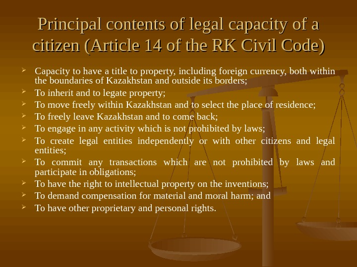 Principal contents of legal capacity of a citizen (Article 14 of the RK Civil