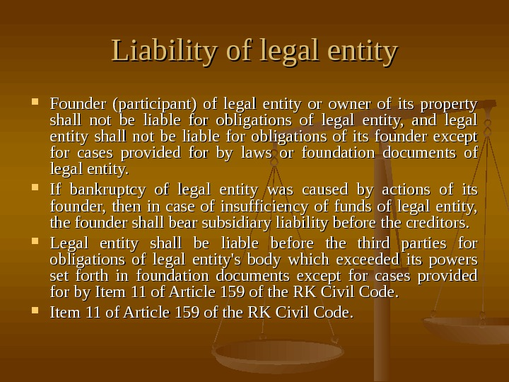 Liability of legal entity Founder (participant) of legal entity or owner of its property shall not