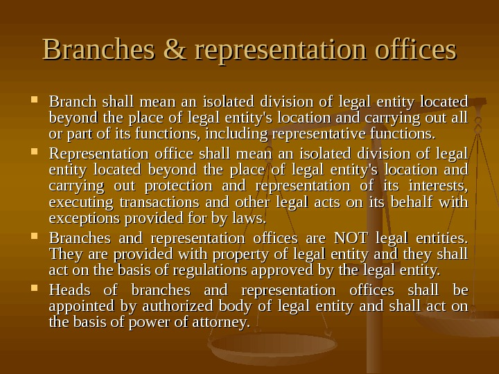 Branches & representation offices Branch shall mean an isolated division of legal entity located beyond the