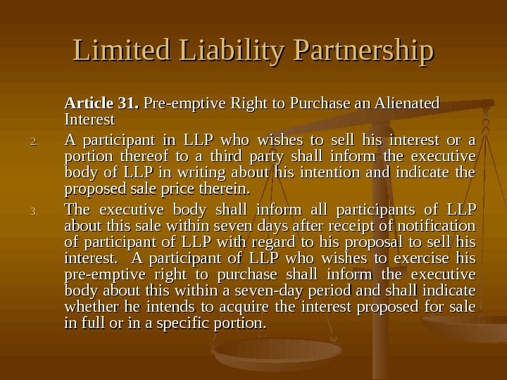 Limited Liability Partnership   Article 31.  Pre-emptive Right to Purchase an Alienated