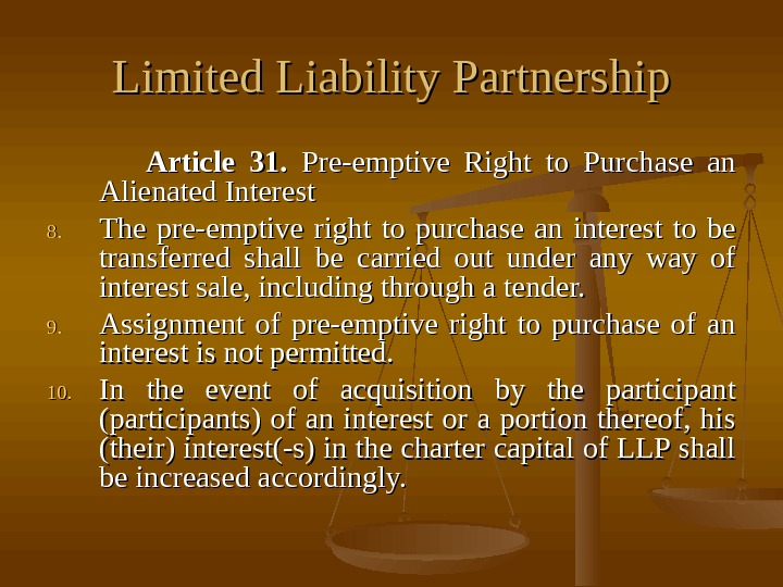 Limited Liability Partnership      Article 31.  Pre-emptive Right to