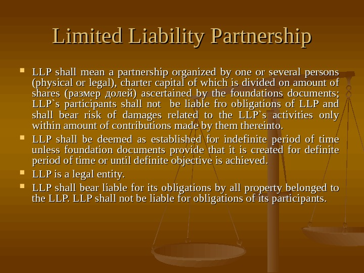 Limited Liability Partnership LLP shall mean a partnership organized by one or several persons
