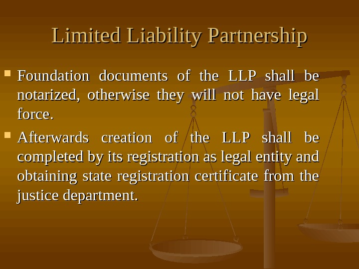 Limited Liability Partnership Foundation documents of the LLP shall be notarized,  otherwise they