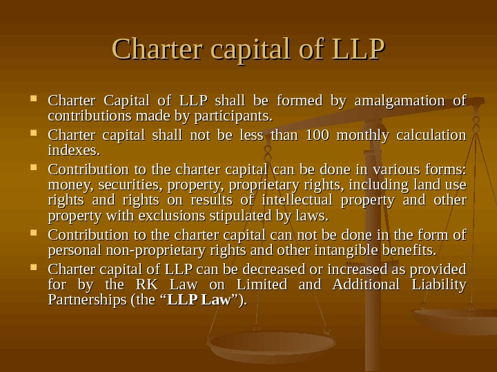 Charter capital of LLP Charter Capital of LLP shall be formed by amalgamation of