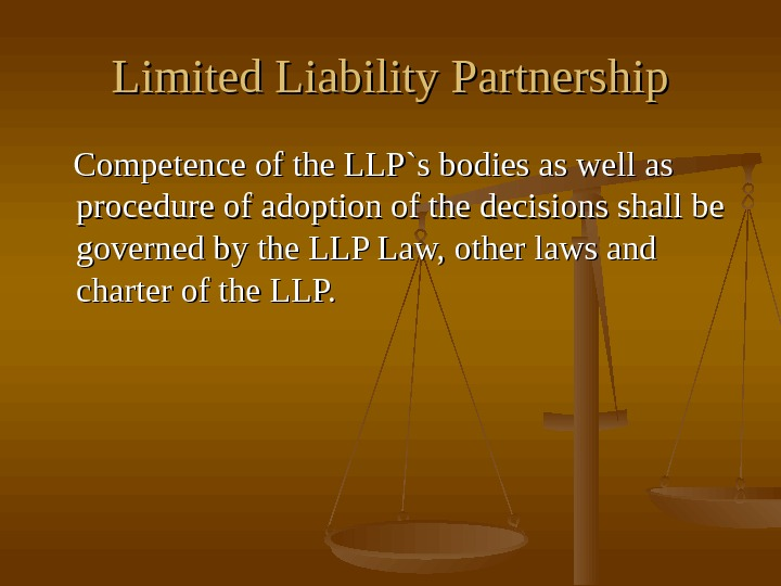 Limited Liability Partnership  Competence of the LLP`s bodies as well as procedure of