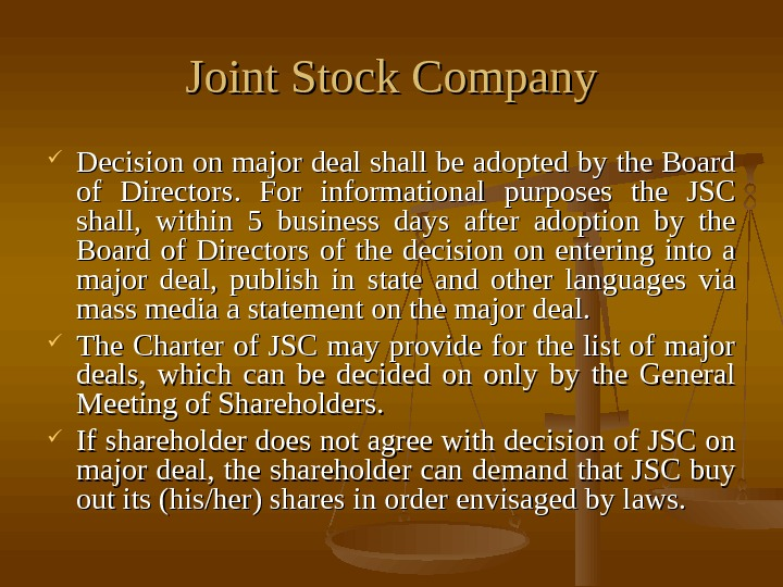 Joint Stock Company Decision on major deal shall be adopted by the Board of