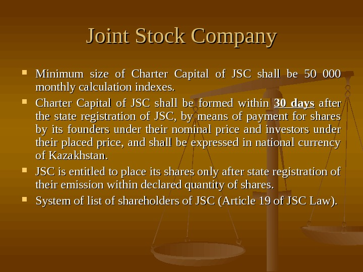 Joint Stock Company Minimum size of Charter Capital of JSC shall be 50 000