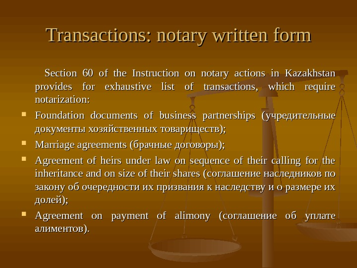 Transactions: notary written form    Section 60 of the Instruction on notary