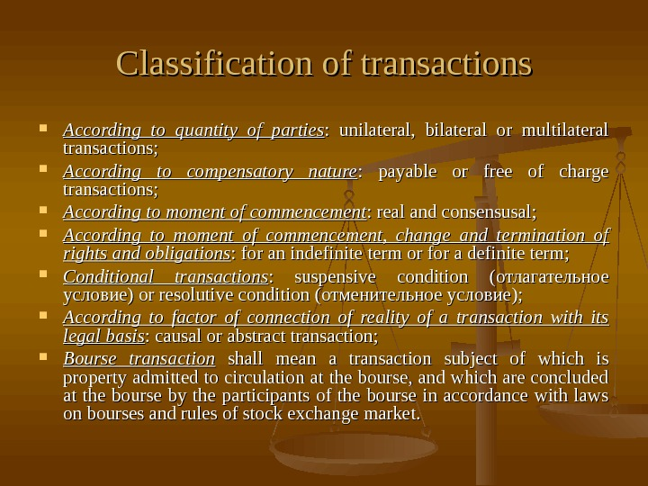 Classification of transactions According to quantity of parties :  unilateral,  bilateral or