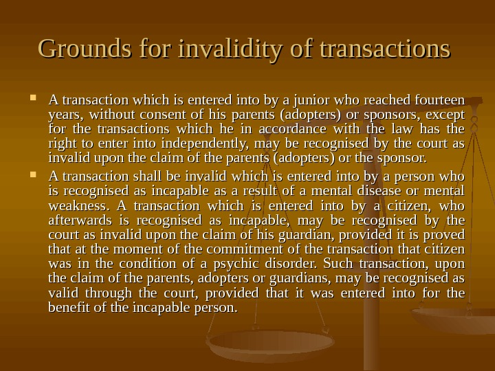 Grounds for invalidity of transactions  A transaction which is entered into by a