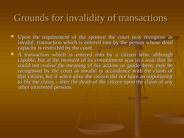 Grounds for invalidity of transactions  Upon the requirement of the sponsor the court