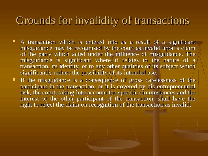 Grounds for invalidity of transactions  A transaction which is entered into as a
