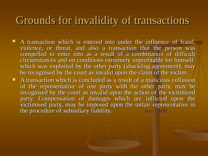 Grounds for invalidity of transactions  A transaction which is entered into under the