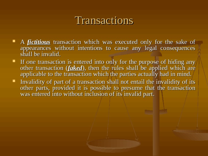 Transactions A A fictitious  transaction which was executed only for the sake of