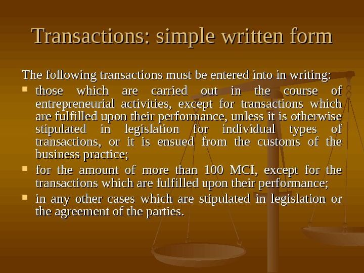 Transactions: simple written form The following transactions must be entered into in writing: