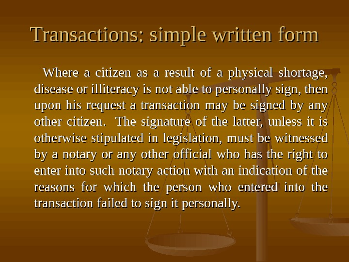 Transactions: simple written form    Where a citizen as a result of