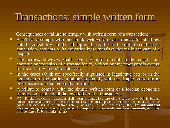 Transactions: simple written form     Consequences of failure to comply with
