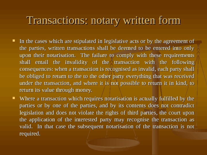 Transactions: notary written form In the cases which are stipulated in legislative acts or