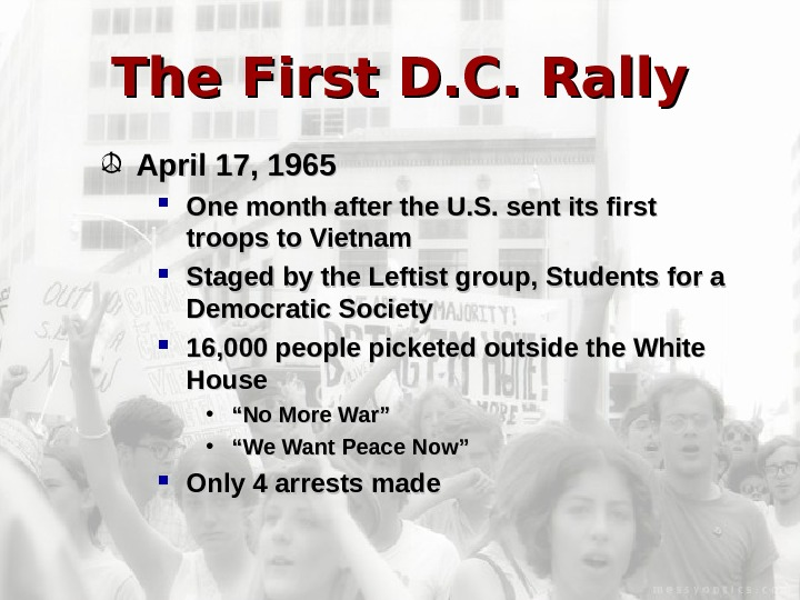 The First D. C. Rally April 17, 1965 One month after the U. S.