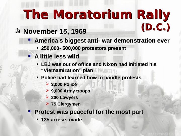 The Moratorium Rally  (D. C. ) November 15, 1969 America's biggest anti- war