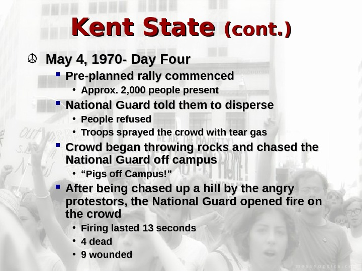 Kent State (cont. ) May 4, 1970 - Day Four Pre-planned rally commenced •