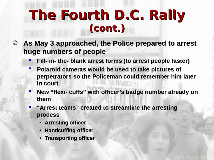 The Fourth D. C. Rally  (cont. ) As May 3 approached, the Police