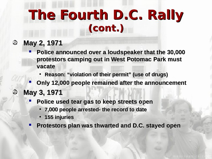 The Fourth D. C. Rally (cont. ) May 2, 1971 Police announced over a