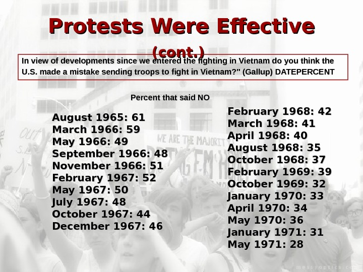 Protests Were Effective (cont. )  In view of developments since we entered the