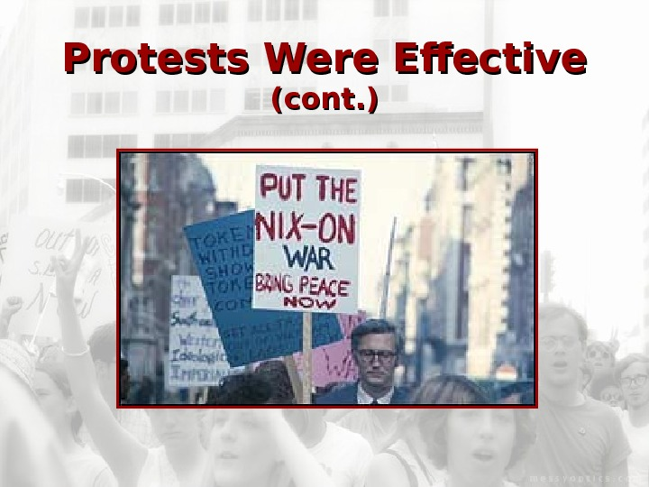 Protests Were Effective (cont. )