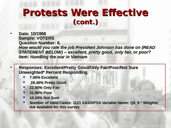 Protests Were Effective  (cont. ) • Date: 10/1966 Sample: VOTERS Question Number: 6.
