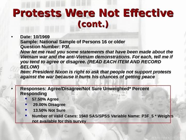 Protests Were Not Effective (cont. ) • Date: 10/1969 Sample: National Sample of Persons