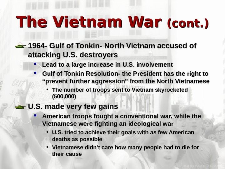 The Vietnam War (cont. ) 1964 - Gulf of Tonkin- North Vietnam accused of