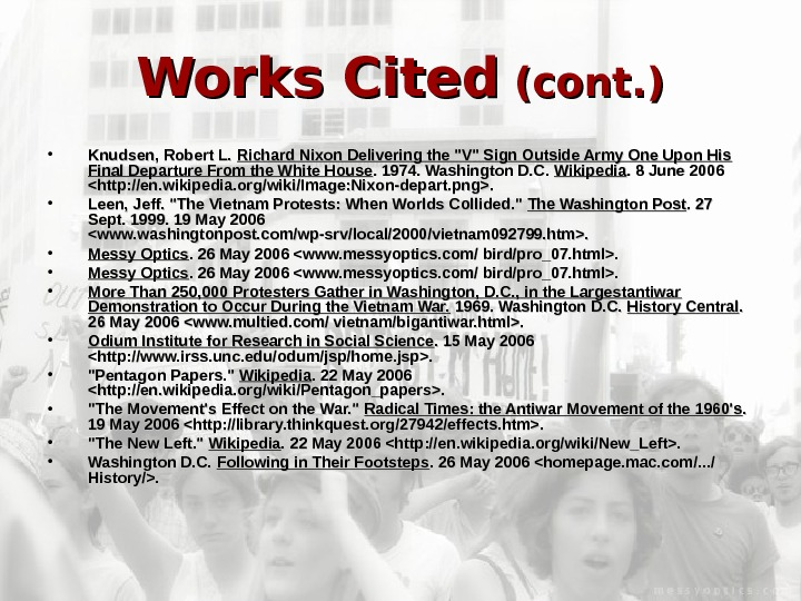 Works Cited (cont. ) • Knudsen, Robert L.  Richard Nixon Delivering the V