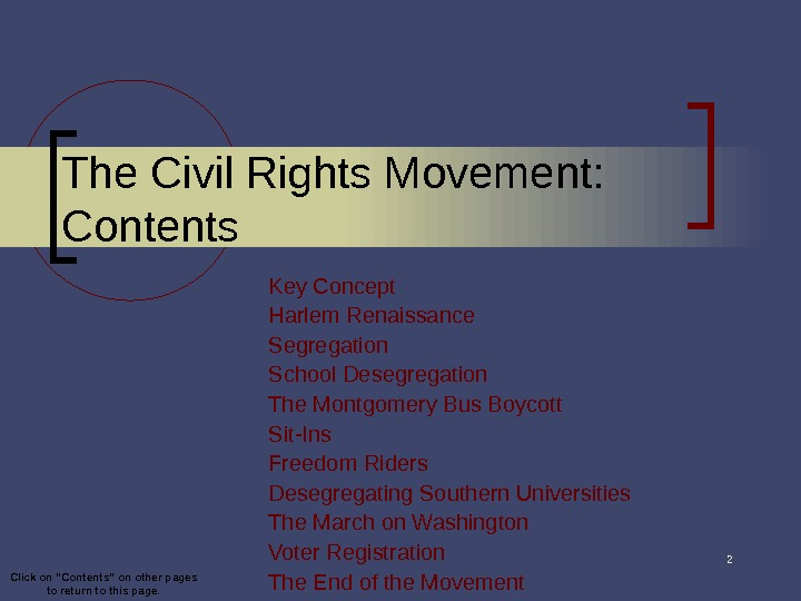 2 The Civil Rights Movement: Contents Key Concept Harlem Renaissance Segregation School Desegregation The Montgomery Bus
