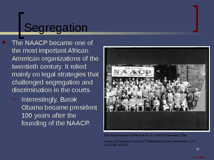 12 Segregation The NAACP became one of the most important African American organizations of the twentieth