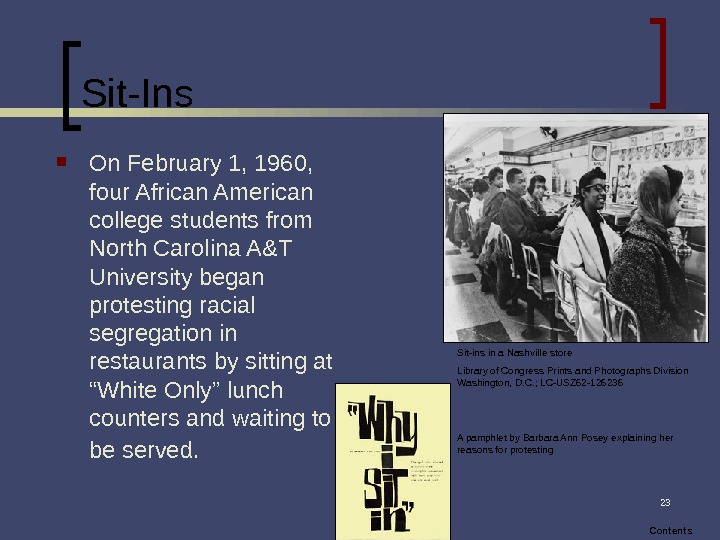 23 Sit-Ins On February 1, 1960,  four African American college students from North Carolina A&T