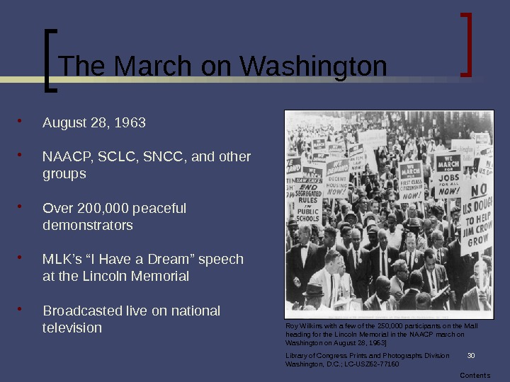 30 The March on Washington August 28, 1963 NAACP, SCLC, SNCC, and other groups Over 200,
