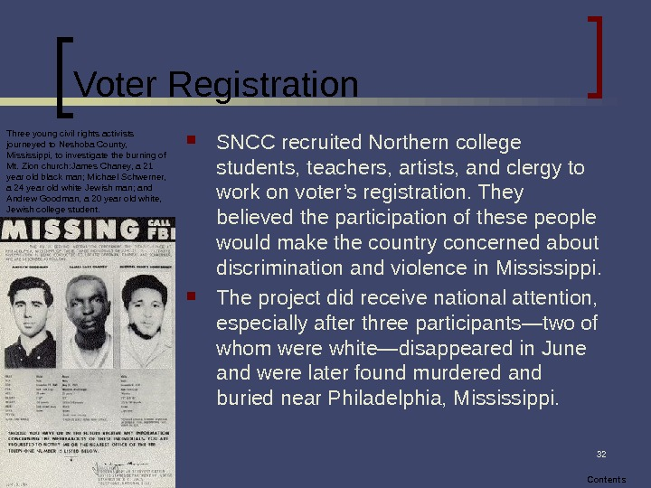 32 Voter Registration SNCC recruited Northern college students, teachers, artists, and clergy to work on voter's