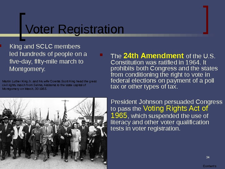 34 Voter Registration The 24 th Amendment  of the U. S.  Constitution was ratified