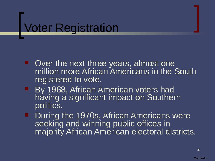35 Voter Registration Over the next three years, almost one million more African Americans in the