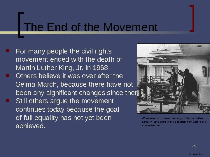 36 The End of the Movement For many people the civil rights movement ended with the