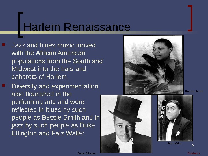 5 Harlem Renaissance Jazz and blues music moved with the African American populations from the South