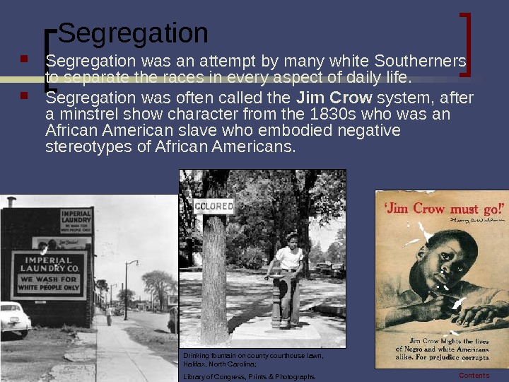 6 Segregation was an attempt by many white Southerners to separate the races in every aspect