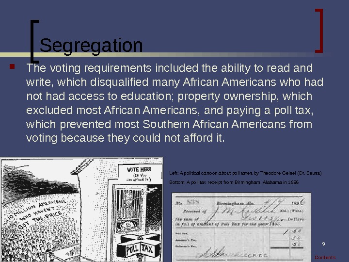 9 Segregation The voting requirements included the ability to read and write, which disqualified many African