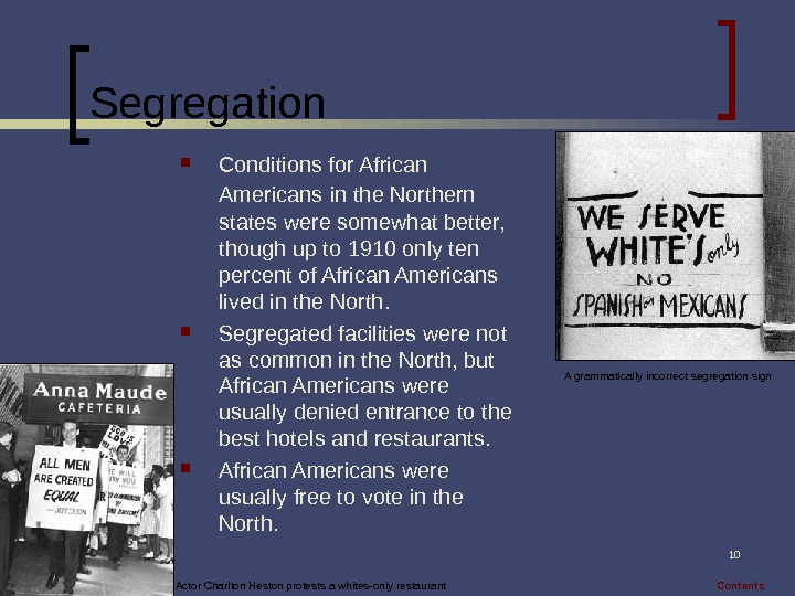 10 Segregation Conditions for African Americans  in the Northern states were somewhat better,  though