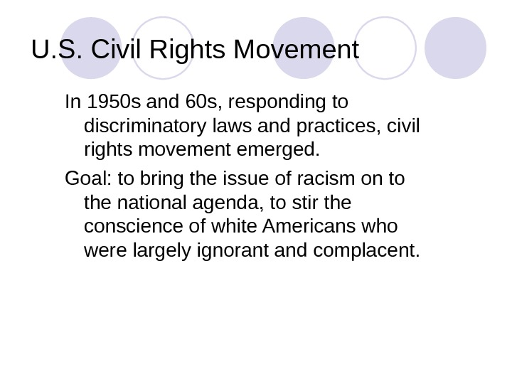U. S. Civil Rights Movement In 1950 s and 60 s, responding to discriminatory laws and