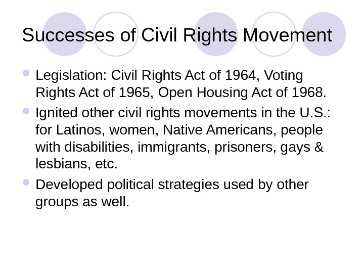 Successes of Civil Rights Movement Legislation: Civil Rights Act of 1964, Voting Rights Act of 1965,