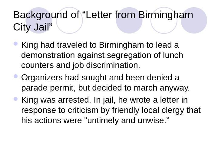"Background of ""Letter from Birmingham City Jail""  King had traveled to Birmingham to lead a"