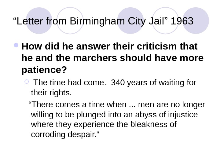""" Letter from Birmingham City Jail"" 1963 How did he answer their criticism that he and"
