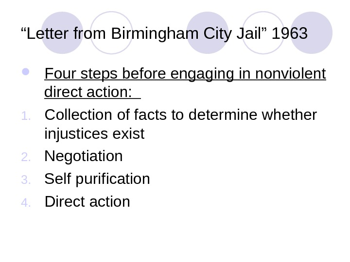 """ Letter from Birmingham City Jail"" 1963 Four steps before engaging in nonviolent direct action:"